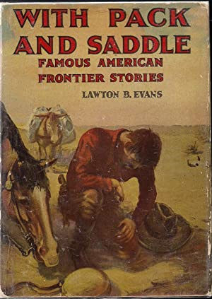 With Pack and Saddle-Famous American Frontier Stories: Evans, Lawton B.