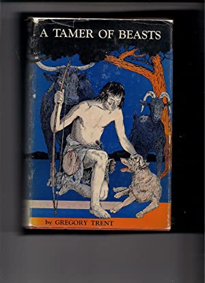 A Tamer of Beasts-'A Boys' Story of the Early Neolithic Period': Trent, Gregory