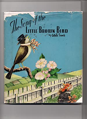The Song of the Little Brown Bird: French, Gillette