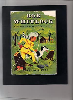 Rob Whitlock a Pioneer Boy in Old: Jackson, Kathryn and