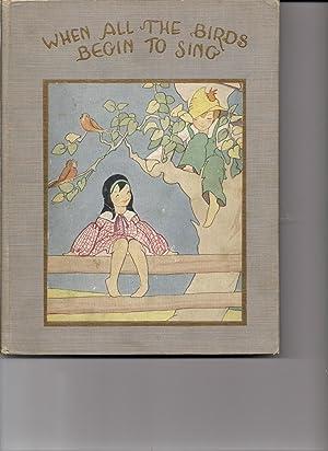 When All the Birds Begin to Sing: Heath, Gertrude E.