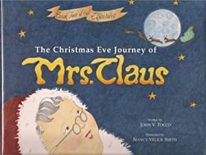 The Christmas Eve Journey of Mrs. Claus-signed By Illustrator: Tocco, John V.