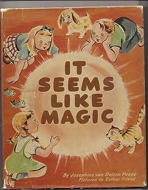 It Seems Like Magic: Pease, Josephine van