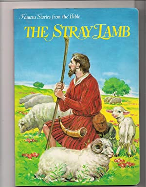The Stray Lamb-one of the Famous Stories from the Bible Series: Unknown