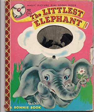 Bonnie Book-The Littlest Elephant-A Magic Picture Dial Story Book: Thomas, Dee