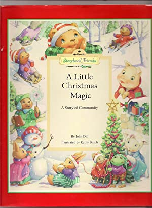 A Little Christmas Magic-A Story of Community: Dill, John