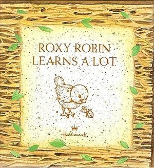 Roxy Robin Learns a Lot: Elrod, Linda Lee