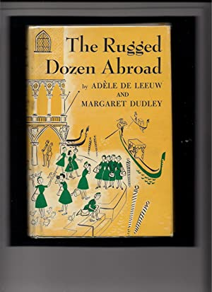 The Rugged Dozen Abroad: De Leeuw, Adele and Dudley, Margaret