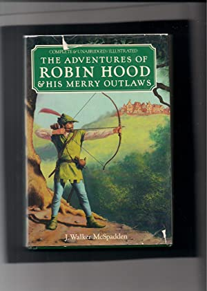The Adventures of Robin Hood & His: McSpadden, J. Walker;Wilson,