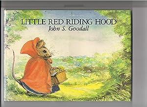 Little Red Riding Hood: Goodall, John S.;Grimm,