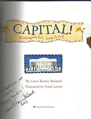 Capital!: Washington D.C. from A to Z: Melmed, Laura Krauss