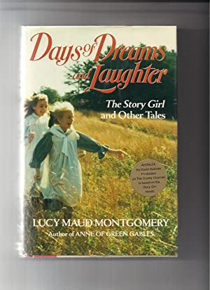 Days of Dreams and Laughter: The Story: Montgomery, Lucy Maud