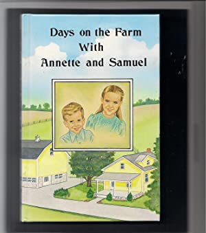 Days on the Farm with Annette and Samuel: Morgan, Teresa