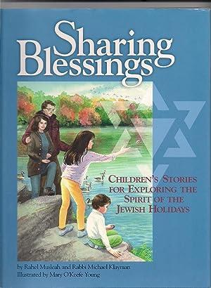 Sharing Blessings: Children's Stories for Exploring the: Musleah, Rahel;Klayman, Michael