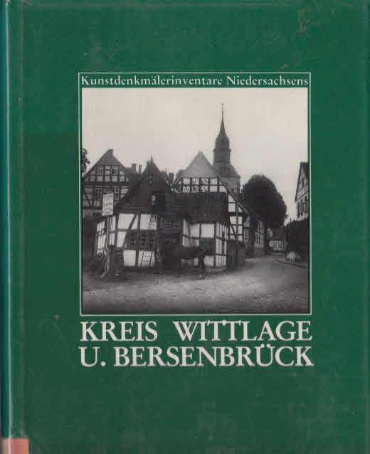 Die Kunstdenkmale des Kreises Wittlage und Bersenbrück: Nöldeke, Arnold,