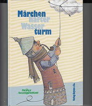 Märchenhafter Wasserturm : phantastische Geschichten. zsgest. von: Stahlhut, Karin [Hrsg.],