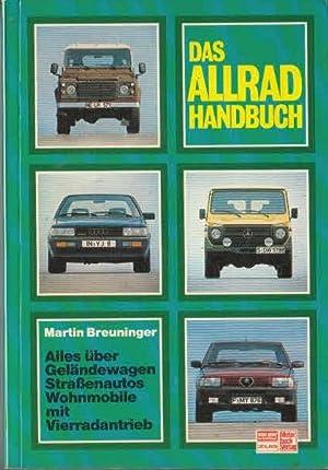 Das Allrad-Handbuch. Alles über Geländewagen und Strassenautos: Martin, Breuninger,