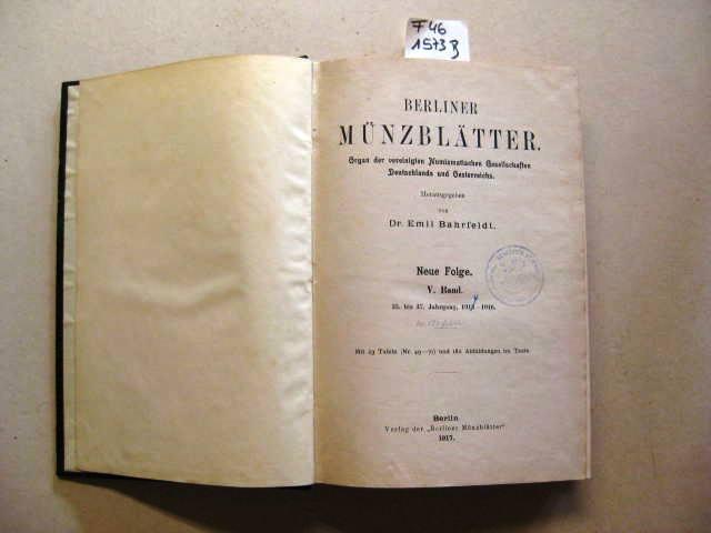 Berliner Münzblätter. Organ der vereinigten Numismatischen Gesellschaften: Bahrfeldt, Emil Dr.