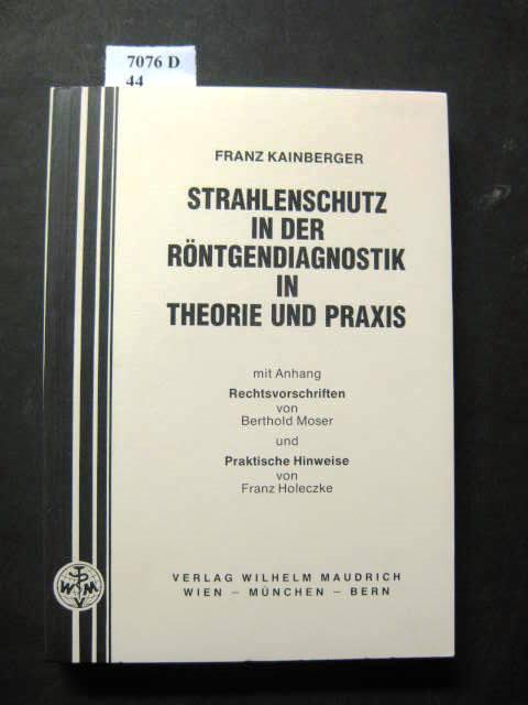 Strahlenschutz in der Röntgendiagnostik in Theorie und Praxis