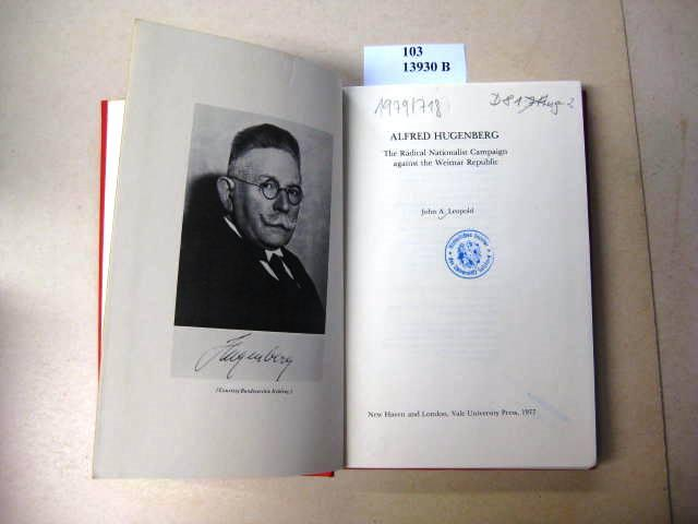 Alfred Hugenberg. The Radical Nationalist Campaign against: Leopold, John A.
