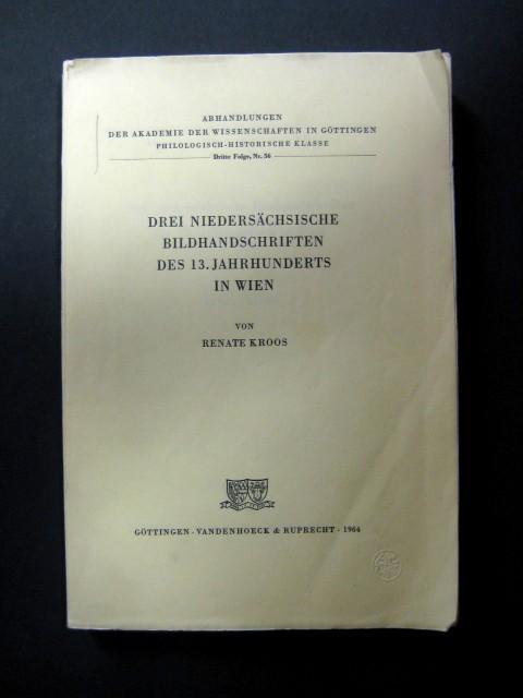 Drei Niedersächsische Bildhandschriften des 13. Jahrhunderts in: Kroos, Renate.