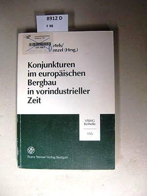 Konjunkturen im europäischen Bergbau in vorindustrieller Zeit.: Bartels, Christoph [Hrsg.].