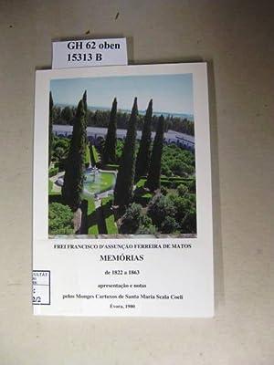 Memórias de 1822 a 1863. Apresentação e: Matos, Francisco de.