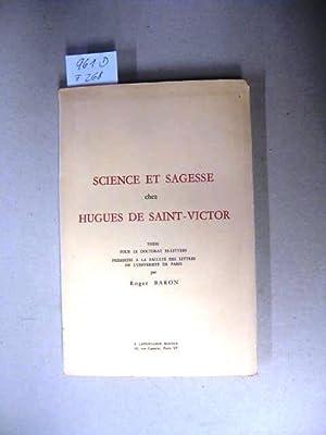 Science et Sasgesse chez Hugues de Saint-Victor.: Baron, Roger.
