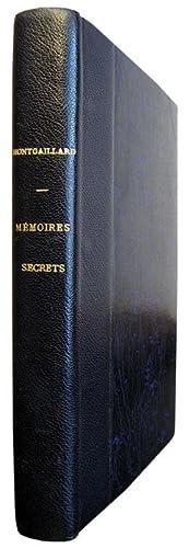 1- Mémoires secrets, de J. -G. M.: MONTGAILLARD (Jean Gabriel