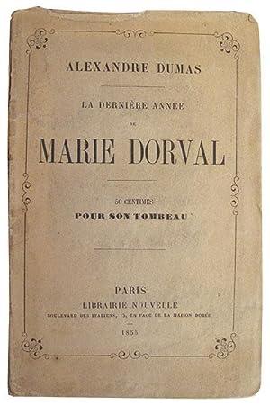 La dernière année de Marie Dorval.: DUMAS PERE (Alexandre)