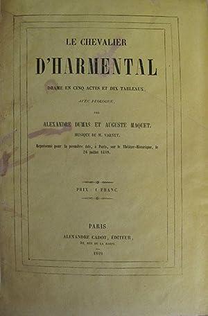 Le chevalier d'Harmental. Drame en cinq actes: DUMAS PERE (Alexandre)