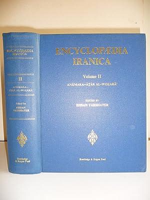 Encyclopaedia iranica. Volume 2 : Anâmaka - Âtâr al-Wozarâ.: YARSHATER (...