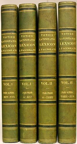 TOTIUS LATINITATIS LEXICON Opera et studio Egidii: FACCIOLATI (Jacobi) [consilio