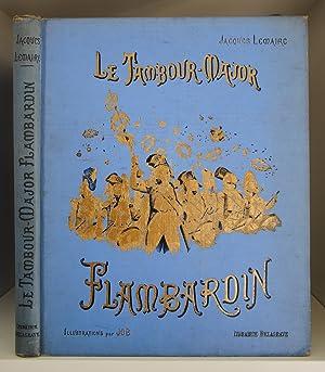 Le tambour-major Flambardin. 2e édition.: JOB LEMAIRE (Jacques)