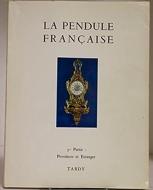 La pendule française. Des origines à nos: TARDY