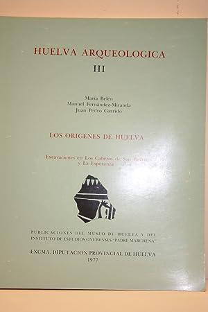 Los origenes de Huelva. Excavaciones en Los: BELEN (Maria), FERNANDEZ-MIRANDA