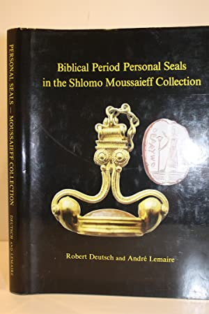 Biblical period personal seals in the Shlomo Moussaieff collection.: DEUTSCH (Robert), LEMAIRE (...