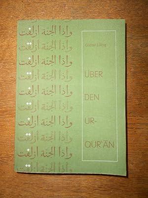 Über den Ur-Qur'an. Ansätze zur Rekonstruktion vorislamischer: LÜLING (Günter)
