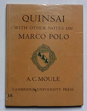 Quinsai. With other notes on Marco Polo.: MOULE (A. C)