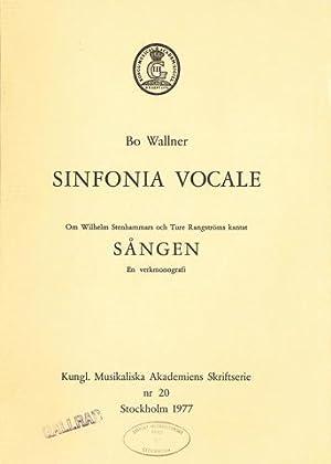 Sinfonia Vocale. Om Wilhelm Stenhammars och Ture Rangströms kantat Sången. En ...