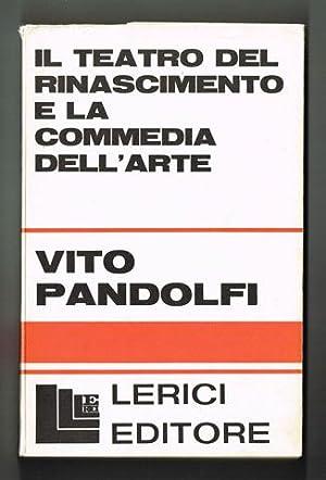 Il teatro del Rinascimento e la Commedia: Pandolfi, Vito