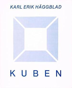 Karl Erik Häggblad. Kuben. Texter av Gunnar: HÄGGBLAD, Karl Erik)