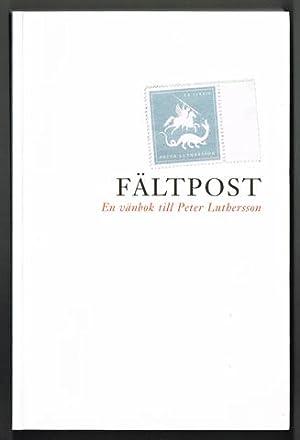 Fältpost. En vänbok till Peter Luthersson.: Luthersson, Peter) -