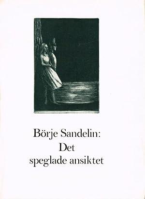 Det speglade ansiktet. Grafik och texter. Efterskrift: SANDELIN, Börje (1926-1970)