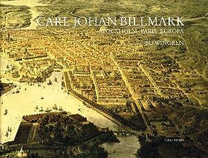 Carl Johan Billmark - Stockholm, Paris, Europa.: BILLMARK, Carl Johan)