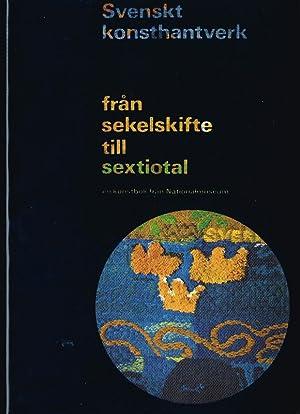 Svenskt konsthantverk från sekelskifte till sextiotal. En: Widman, Dag (red.)