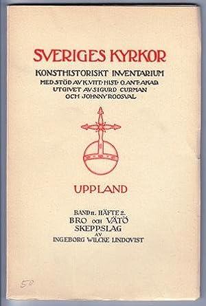 Kyrkor i Bro och Vätö skeppslag. [Roslags-Bro: Wilcke Lindqvist, Ingeborg