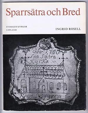 Sparrsätra och Breds kyrkor. Åsunda härad, Uppland.: Rosell, Ingrid