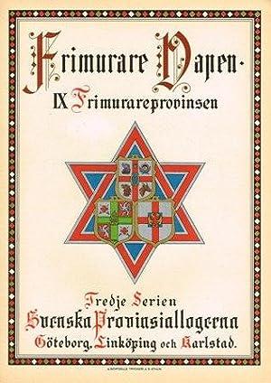 Svenska Frimurare Vapen. IX Frimurareprovinsen. Tredje serien. Svenska provinsiallogerna. Gö...