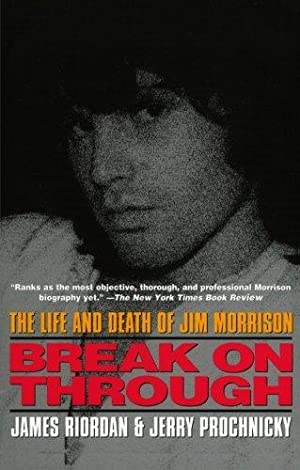 Break on Through: The Life and Death of Jim Morrison.